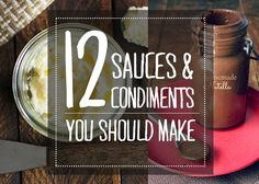 12 homemade condiments and sauces you should be making - Andrea's Notebook