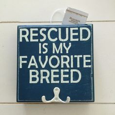 """""""RESCUED IS MY FAVORITE BREED"""" Wall Leash Hook Key Holder / Rack Sign - Dog Cat #DesignsbyKathy"""