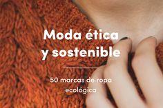 Moda sostenible   50 marcas de ropa ecológica #moda #fashion #modasostenible