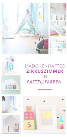 Einrichtungsstory: Entzückendes mädchenhaftes Zirkuszimmer in Pastellfarben. Konzept für ein komplettes Kleinkindzimmer mit kompletter Shoppingliste. | Kinderzimmer für Mädchen, Kinderzimmer einrichten, Mädchenzimmer, Pastellfarben