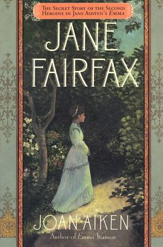 .I love this little novel about the other heroine of Emma. I love Joan Aiken.