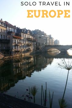 Heading to Europe alone? Read here for tips on getting around as a solo traveller