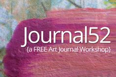 Journal52: A Free Year-Long Art Journal Workshop - Art Journalist | Art Journalist