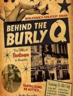 Behind the Burly Q The Story of Burlesque in America free download by  Leslie Zemeckis ISBN 72c7e899898bd