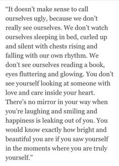 You are beautiful even if you can't see it.