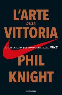 L'arte della vittoria secondo Phil Knight, fondatore della Nike