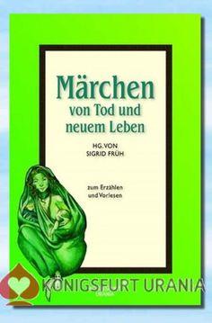 Märchen von Tod und neuem Leben - Sigrid Früh (Hg.)
