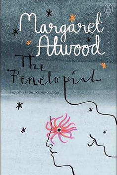 The Penelopiad by Margaret Atwood | 10 Classic Literature Transformations