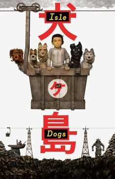 Isle of Dogs - In the future, an outbreak of canine flu leads the mayor of a Japanese city to banish all dogs to an island that's a garbage dump. The outcasts must soon embark on an epic journey when a 12-year-old boy arrives on the island to find his beloved pet.