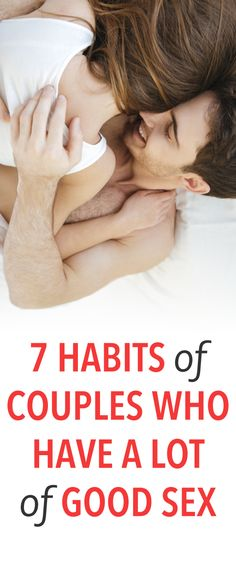 7 habits of couples who have a lot of good sex