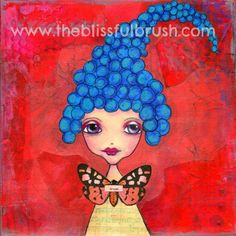 My name is Mariposa ... or you can call me Butterfly.  I have blue hair, purple eyes and a musical dress and I believe in a Dream.   Don't you?  From the whimsical art and mixed media art at www.theblissfulbrush.com
