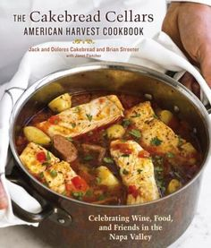 Cakebread Cellars American Harvest Cookbook. #moremagazine