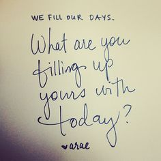 What are you filling your day up with today? #ambergram #questionoftheday  What you fill them with is what you become....