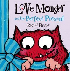 Amanda- November 2014- Love monster and the perfect present by Rachel Bright