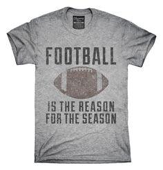 Football Is The Reason For The Season T-shirts, Hoodies,