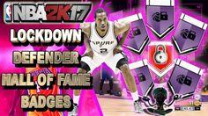 GET ALL LOCKDOWN DEFENDER BADGE HALL OF FAME EASY👍  - NBA 2K17 BADGE TUT...