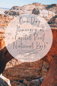 One Day Itinerary at Capitol Reef National Park: Hiking, Camping.