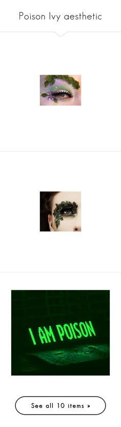 """""""Poison Ivy aesthetic"""" by whiterabbitmadness ❤ liked on Polyvore featuring text, words, pic, pictures, quotes, backgrounds, filler, phrase, saying and extras"""