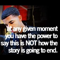 The One That Thinks He Doesnt Drake3 Pinterest Drake Quotes