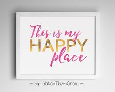 This is my happy place print in pink watercolour and faux gold foil lettering is a beautiful addition to your craft or hobby room, bedroom,