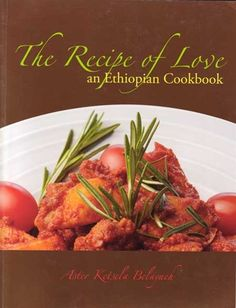The Recipe of Love: An Ethiopian Cookbook