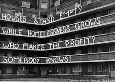 Empty Homes protest graffiti *Photo by David Hoffman* This goes right along with my current series-Crises. I am currently working on Part Housing. Arte Punk, Protest Art, Protest Signs, Some Things Never Change, Political Art, Political Events, Political Issues, Internet, Dalai Lama