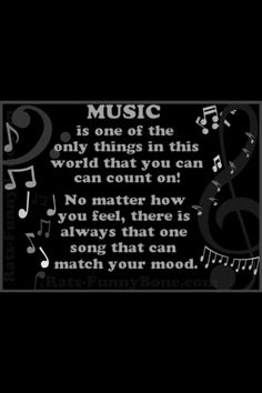 Music. One of the only things you can count on.