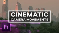 CINEMATIC PANS, TILTS, ZOOMS, ROTATIONS, TRACKING, MORE! | Simple Subtle Keyframe Animations Can Be Golden | We will cover animating using keyframes, positio...
