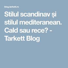 Stilul scandinav și stilul mediteranean. Cald sau rece? - Tarkett Blog