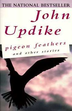 Pigeon feathers: and other stories by John Updike; First published in Subjects: Fiction, English Short stories, Social life and customs, Manners and customs, American Short stories Tangerine Book, Jeffrey Demunn, Pigeon Books, Thirty Birthday, Life After Death, Movie Gifs, Book Authors, Fiction Books, Book Club Books