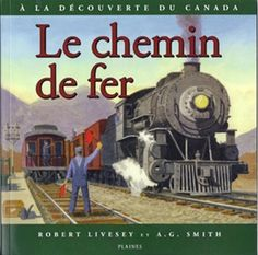 French Discovering Canada: The Railways: Le Chemin de Fer Discover Canada, Album Jeunesse, Train Tracks, Train Station, Audiobooks, This Book, Ebooks, French, Life