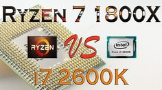 RYZEN 7 1800X vs i7 2600K - BENCHMARKS / GAMING TESTS REVIEW AND COMPARI...