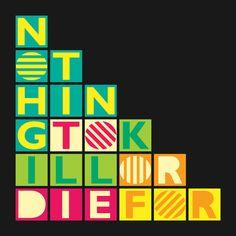 Nothing To Kill Or Die
