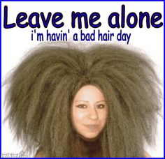 Bad Hair Day Comments And Gif Pinterest Bad Hair Bad