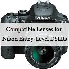 A list of lenses compatible with the Nikon D40, D60, D3000, D3100, D3200, D3300, D5000, D5100, D5200, D5300 and D5500.