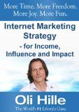 Free Kindle Book -   Internet Marketing Strategy - For Income, Influence and Impact - Turn Your Passions into Income Online! (Web Marketing, Small Business, Entrepreneurship, ... Marketing Online, Pintrest Book 1)