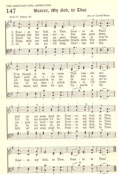 """""""""""Nearer my God to Thee"""""""