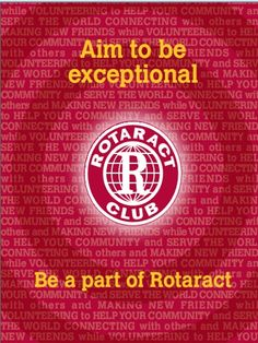 Rotaract- Figure out where I am going to live then join. It was fun in HS.