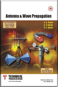 Antenna And Wave Propagation Books > ANTENNA & WAVE PROPAGATION Book Online. Author: U.A.BAKSHI, Publisher: Technical Publications.