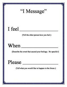 """""""I Message"""" Poster for Conflict Resolution Counseling from CounselorBev on TeachersNotebook.com - (1 page) - """"I Message"""" that can be made into a small poster for using in classroom or can be enlarged using a poster machine to make a large poster. Use as a reminder to use conflict resolution skills. Elementary Counseling, Counseling Activities, School Counselor, Career Counseling, Elementary Schools, Counseling Worksheets, Grief Counseling, Therapy Worksheets, Therapy Activities"""