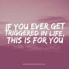 If you ever get triggered in life, this is for you.