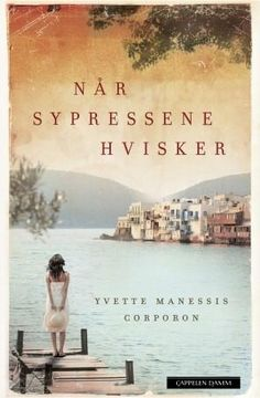 """Read """"When the Cypress Whispers A Novel"""" by Yvette Manessis Corporon available from Rakuten Kobo. On a beautiful Greek island, myths, magic, and a colorful cast of characters come together in When the Cypress Whispers,. Ancient Myths, Literary Fiction, Greek Islands, Great Books, Whisper, Bestselling Author, The Book, Nars, Books To Read"""