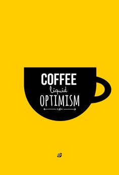 And we can all use a little more optimism right? Buy gourmet coffee roasted to perfection in our downtown Mobile AL shop here: Coffee Talk, Coffee Is Life, I Love Coffee, Coffee Break, My Coffee, Coffee Drinks, Morning Coffee, Coffee Shop, Starbucks Coffee