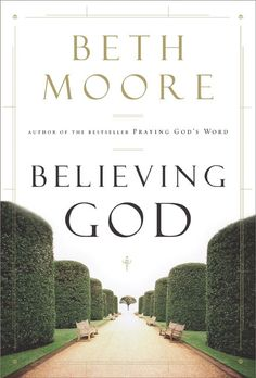 Believing God by Beth Moore - I've owned this for a long time and it might be time to actually read it. The whole thing. So Long, Insecurity or Get Out of That Pit would be good ones, too.