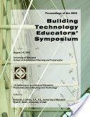 2006 Building Technology Educators' Symposium Proceedings