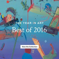 The Year in Art: Best of 2016. Discover the Exceptional Emerging Artists of the Year