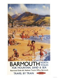 Vintage Railway Travel Poster for Barmouth, North Wales - there's a cracking sweet shop on Barmouth, too! ;-)