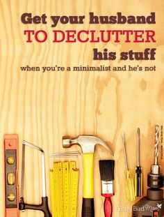 Summer is the perfect time to declutter - so how do you get your husband on board??? The answer might surprise you.