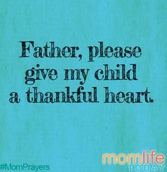 A Thankful Heart Prayer Scriptures, Faith Prayer, Prayer Quotes, Faith In God, Bible Quotes, Bible Verses, Prayer For My Son, Prayer For Mothers, Prayer For My Children