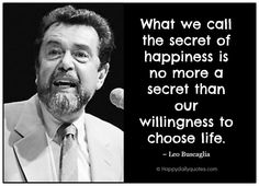 Quotes about Happiness and Love by Leo Buscaglia